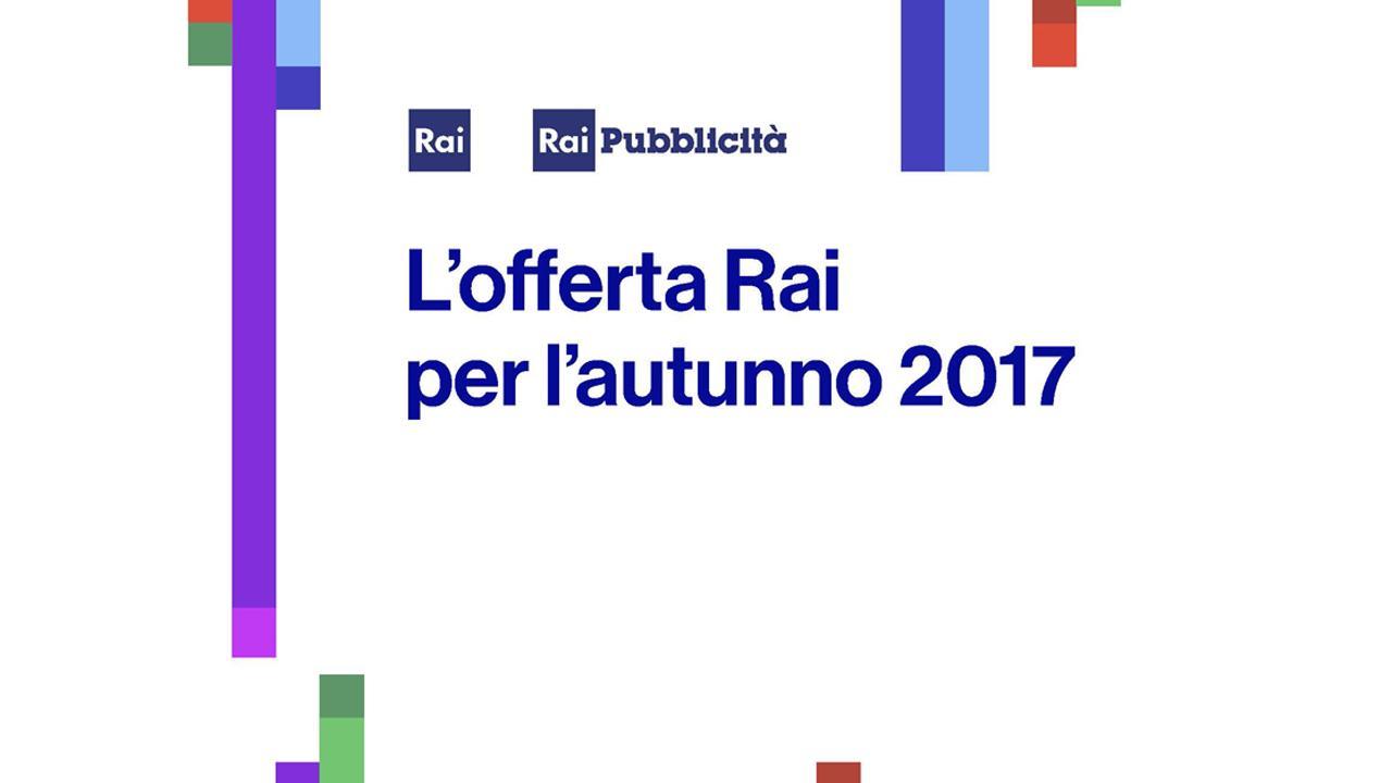 PALINSESTI RAI AUTUNNO 2017: TUTTO QUELLO CHE C'È DA SAPERE (E CHE GIÀ SAPPIAMO) +++POST AGGIORNATO CON RIASSUNTI RAI 1, RAI 2, RAI 3+++
